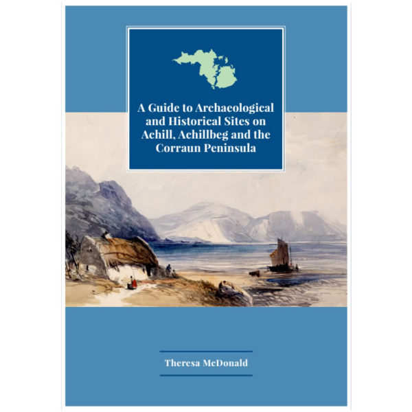 Cover of book 'A Guide to Archaeological and Historical Sites on Achill, Achillbeg and the Corraun Peninsula', by Theresa McDonald